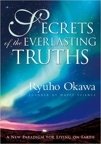 Secrets of the Everlasting Truths: A New Paradigm for Living on Earth is out now!