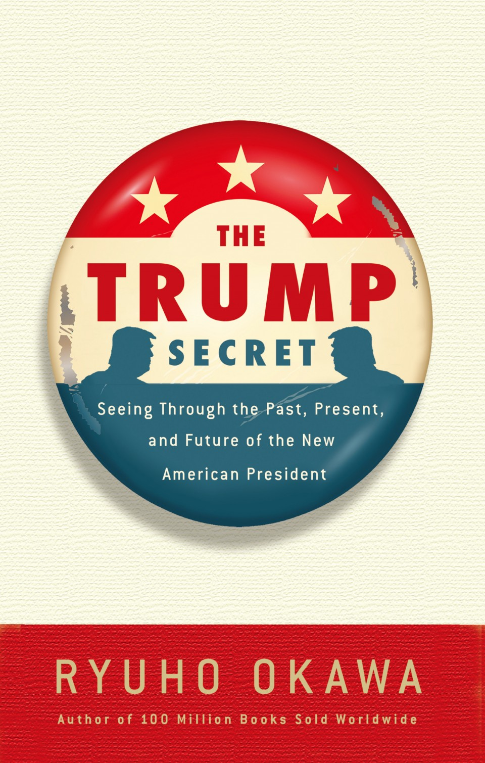 The Trump Secret: Seeing Through the Past, Present, and Future of the New American President  is out now!
