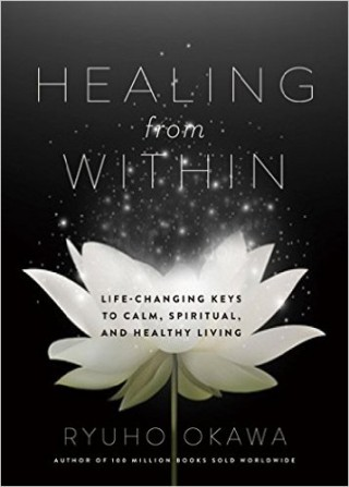 Healing from Within- Life-Changing Keys to Calm, Spiritual, and Healthy Living