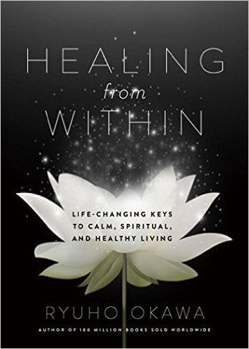 Healing from Within: Life-Changing Keys to Calm, Spiritual, and