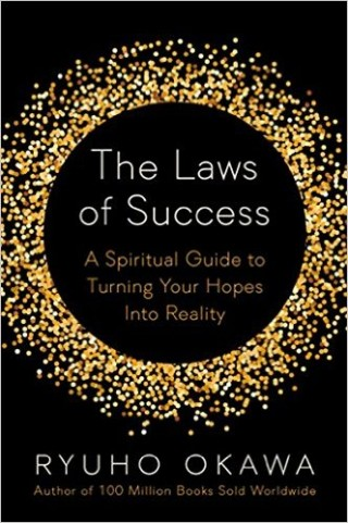The Laws of Success- A Spiritual Guide to Turning Your Hopes into Reality