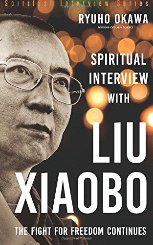 Spiritual Interview with Liu Xiaobo: The Fight for Freedom Continues is out now!