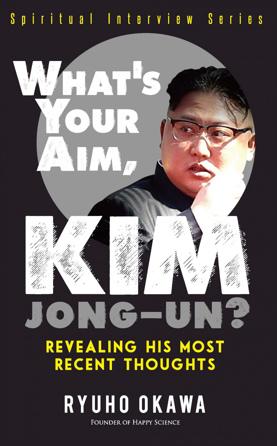 What's Your Aim, Kim Jong-un?: Revealing His Most Recent Thoughts is out now!