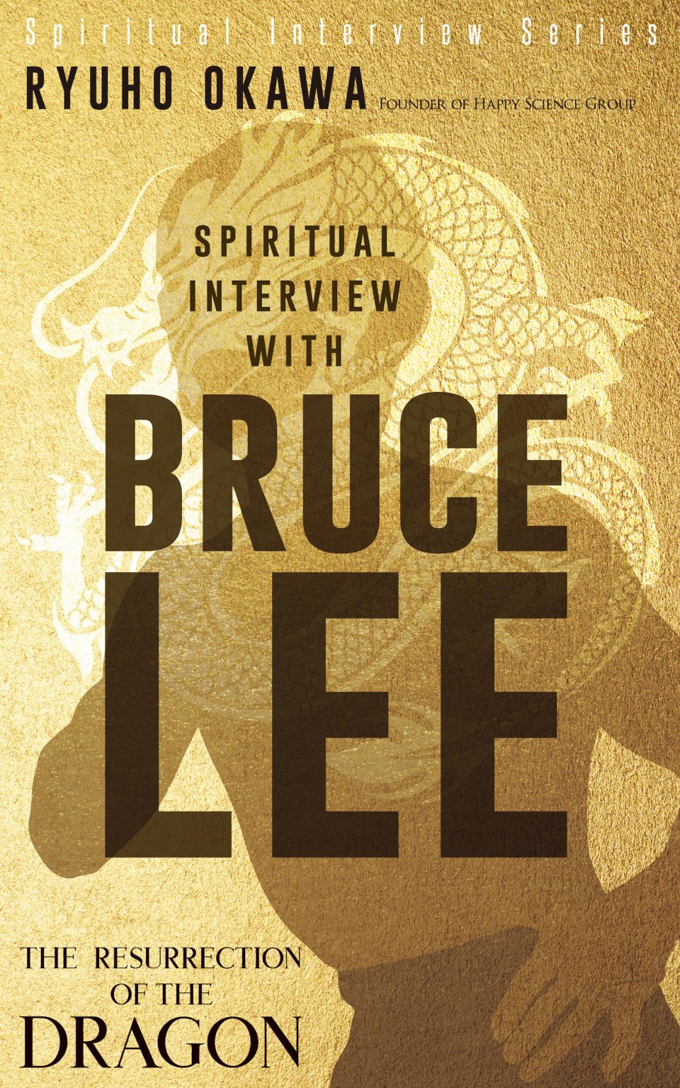 Spiritual Interview with Bruce Lee: The Resurrection of the Dragon is out now!