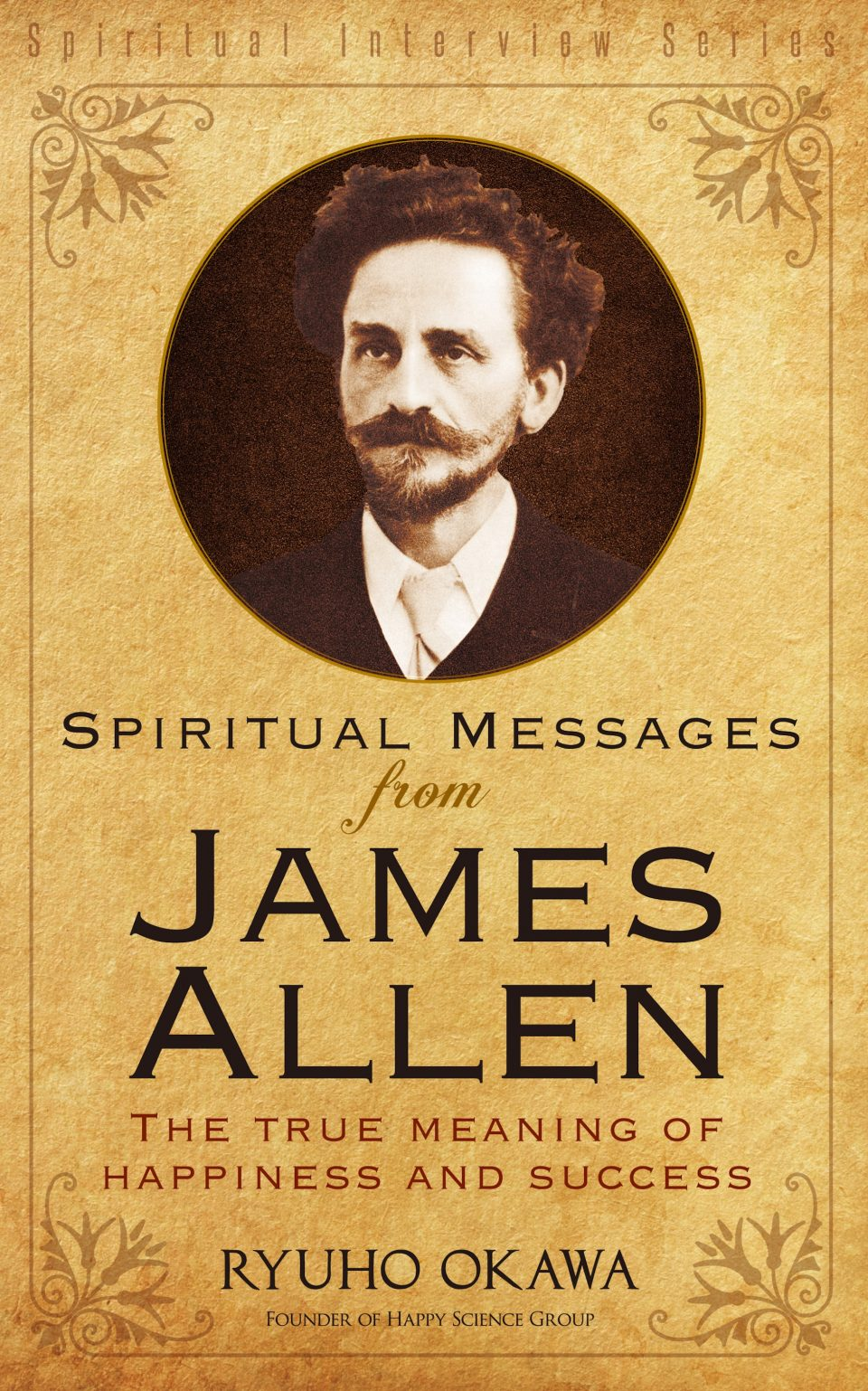 Spiritual Messages from James Allen: The True Meaning of Happiness and Success is out now!