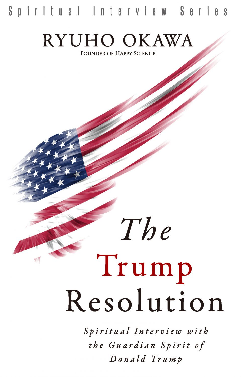 The Trump Resolution: Spiritual Interview with the Guardian Spirit of Donald Trump is out now!
