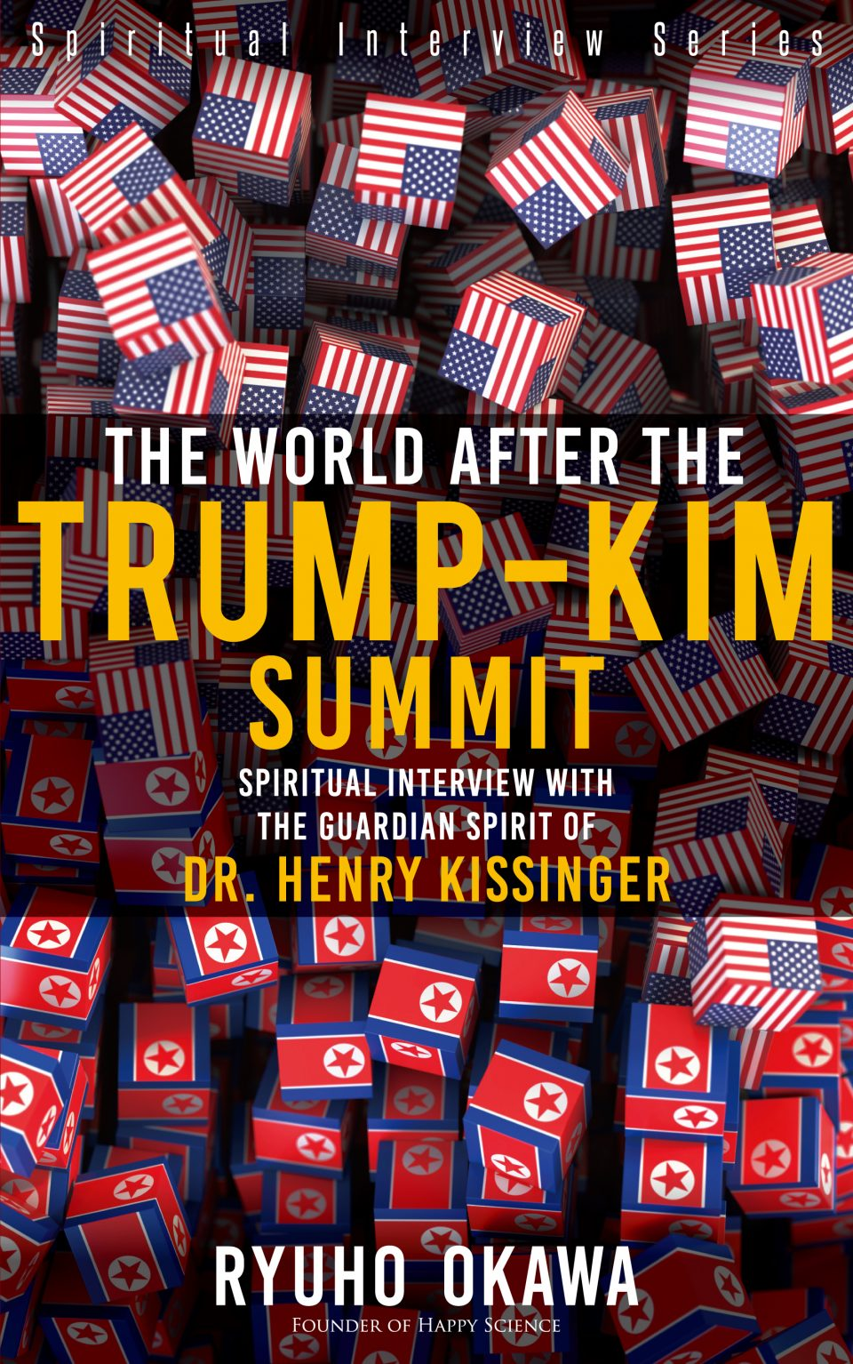 The World After the Trump-Kim Summit: Spiritual Interview with the Guardian Spirit of Dr. Henry Kissinger is out now!
