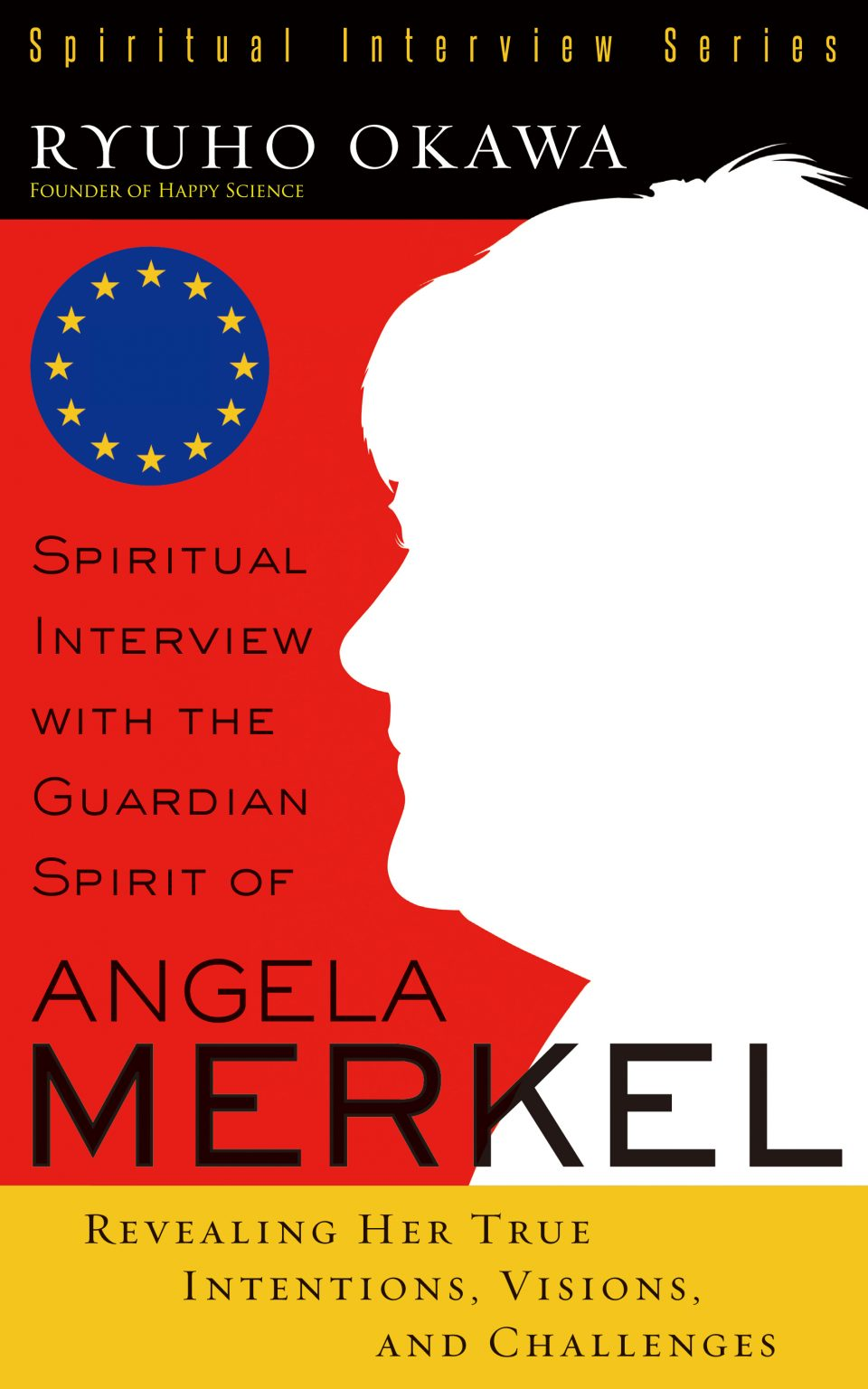 Spiritual Interview with the Guardian Spirit of Angela Merkel: Revealing Her True Intentions, Visions, and Challenges (Spiritual Interview) is out now!