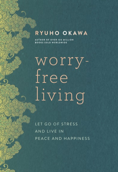 Worry-Free Living: Let Go of Stress and Live in Peace and Happiness is out now!