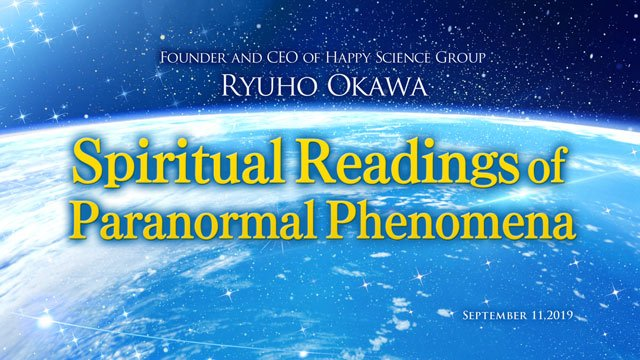"""""""Spiritual Reading of Paranormal Phenomena"""" Available at Happy Science Temples"""