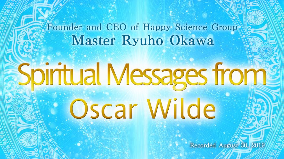 """""""Spiritual Messages from Oscar Wilde"""" Available to watch at Happy Science temples!"""