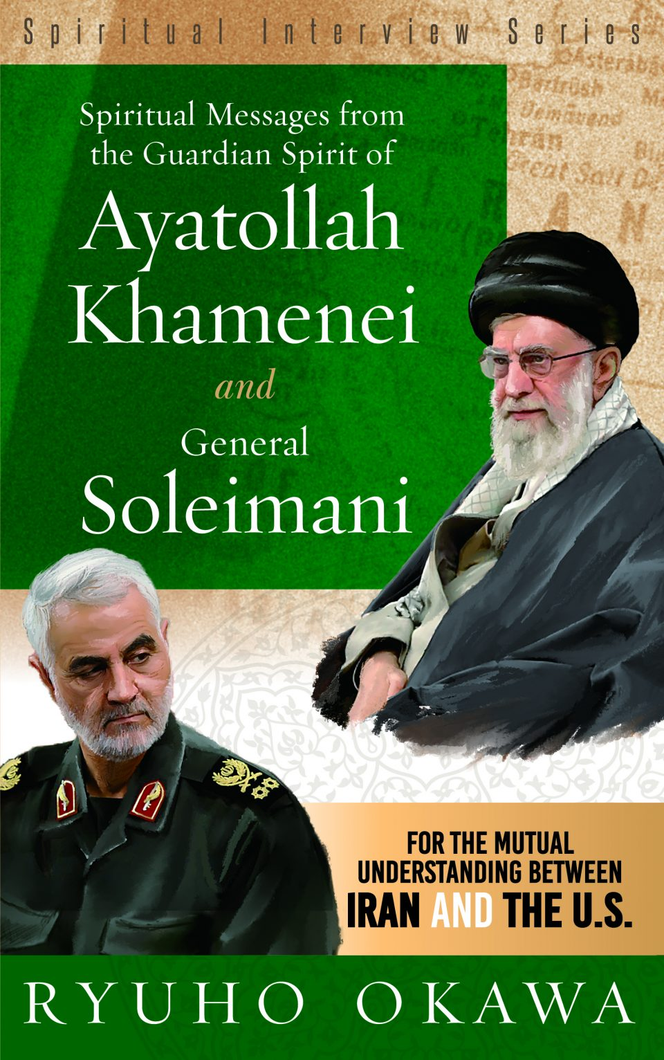 Spiritual Messages from the Guardian Spirit of Ayatollah Khamenei and General Soleimani: For the Mutual Understanding between Iran and the U.S. is out now!