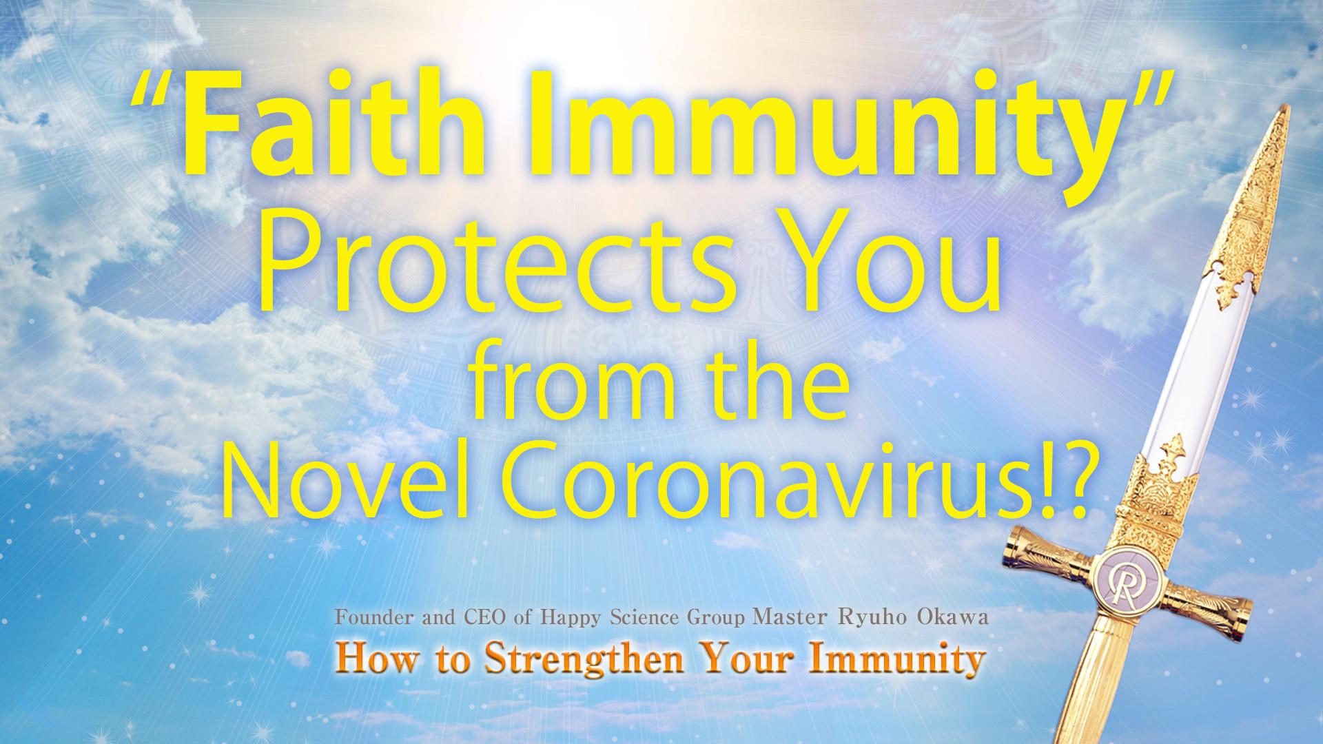 Faith Immunity Protects You from the Novel Coronavirus