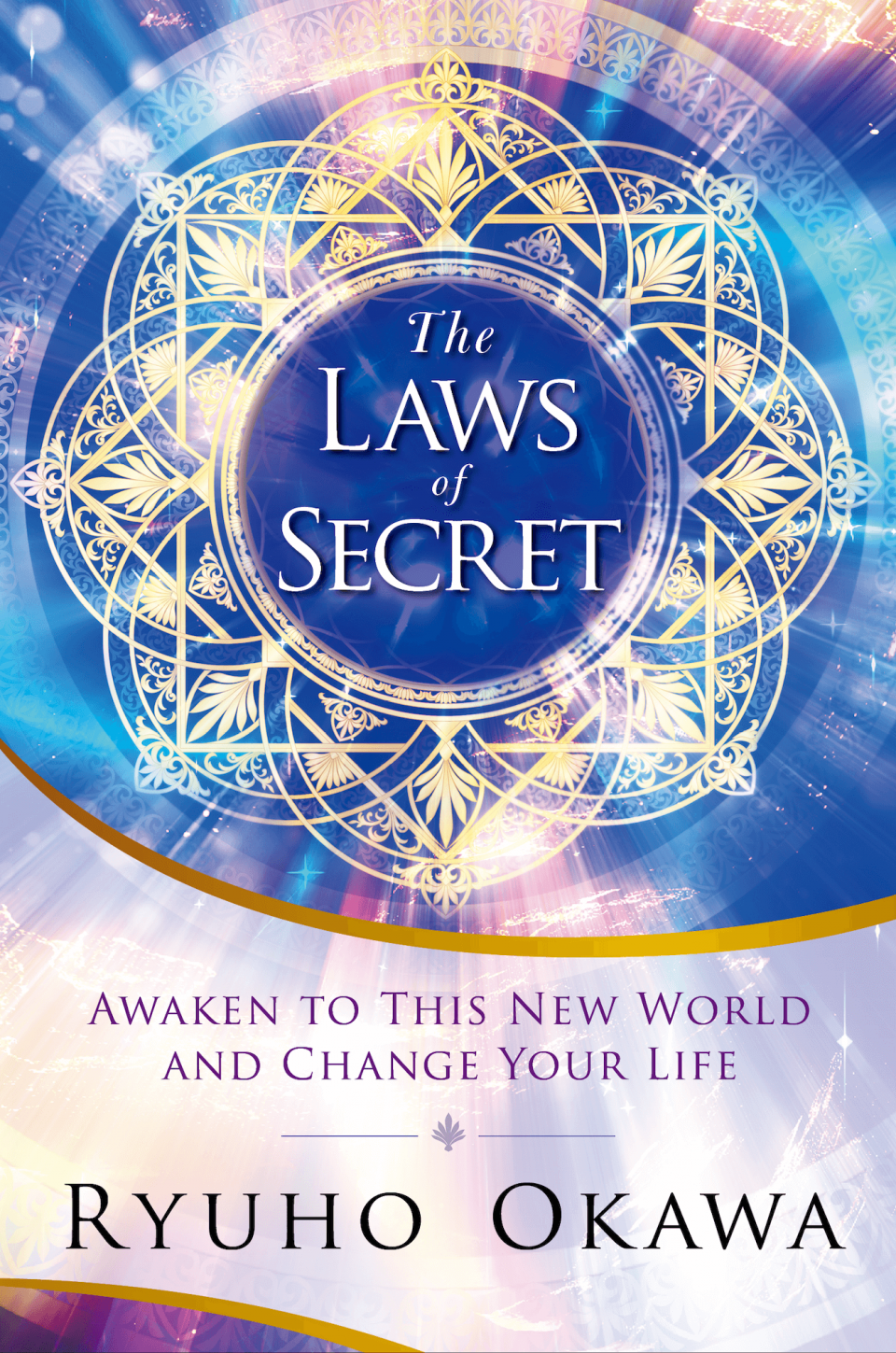 The Laws of Secret: Awaken to This New World and Change Your Life is out now!
