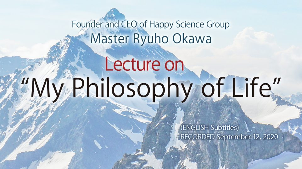 """""""A Lecture on 'My Philosophy of Life'"""" is Available to Watch in Happy Science Temples!"""