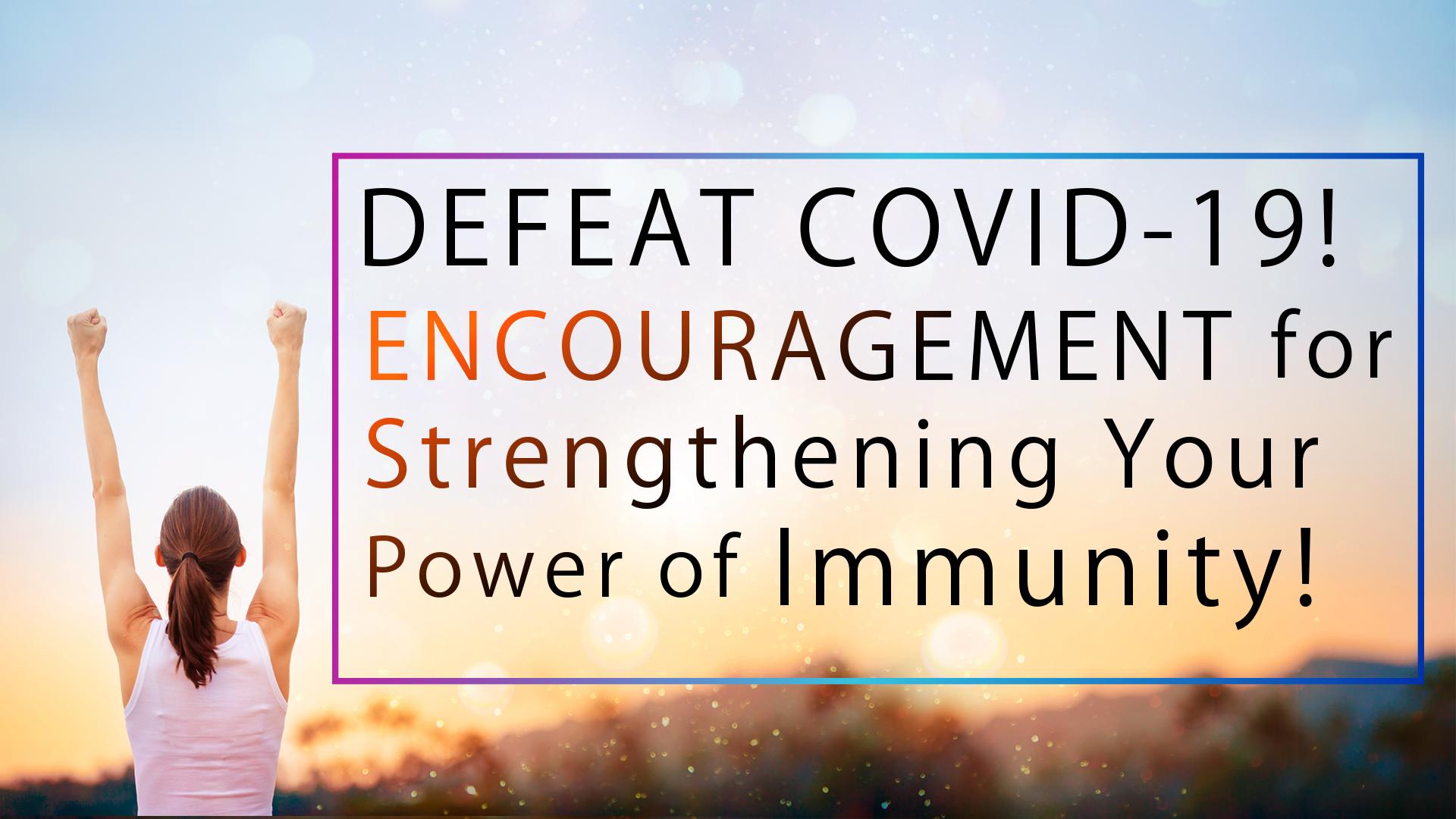 Defeat the Novel Coronavirus! – Encouragement for Strengthening Your Power of Immunity