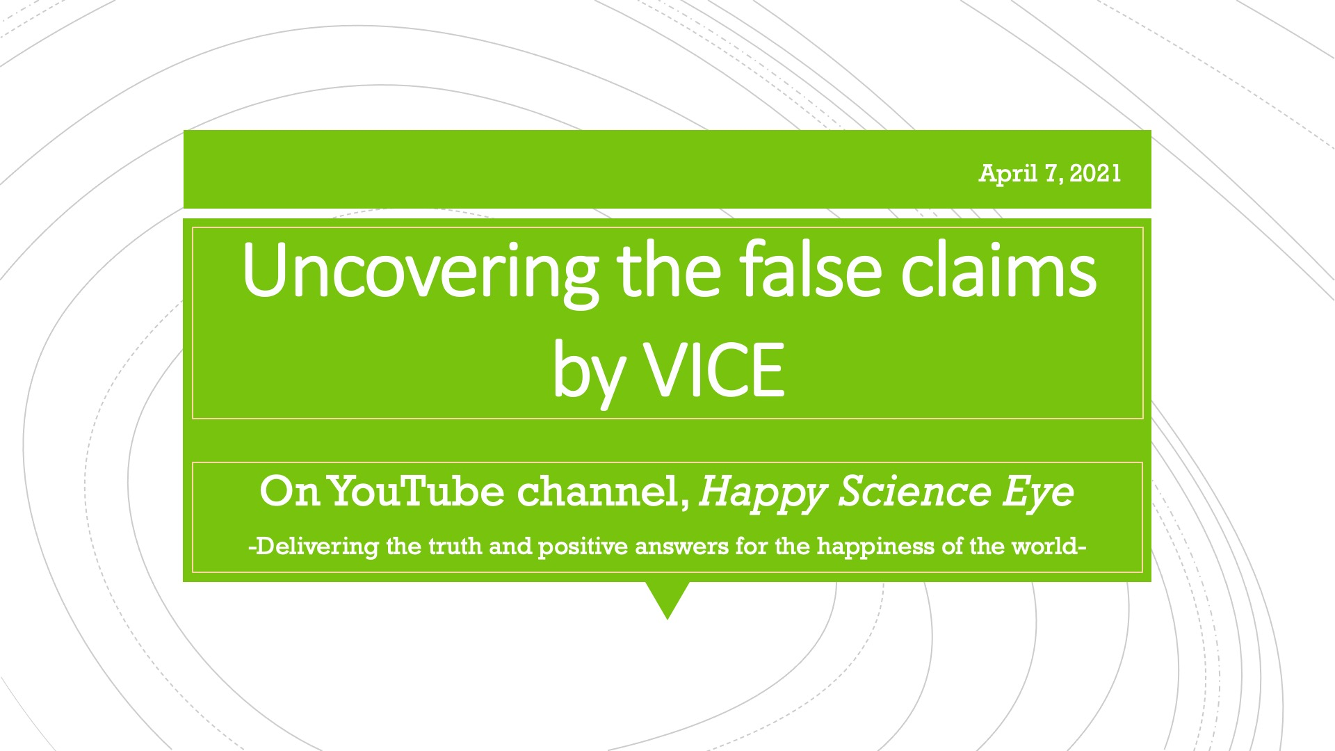 Uncovering the false claims by VICE-Happy Science Eye, A New channel on YouTube