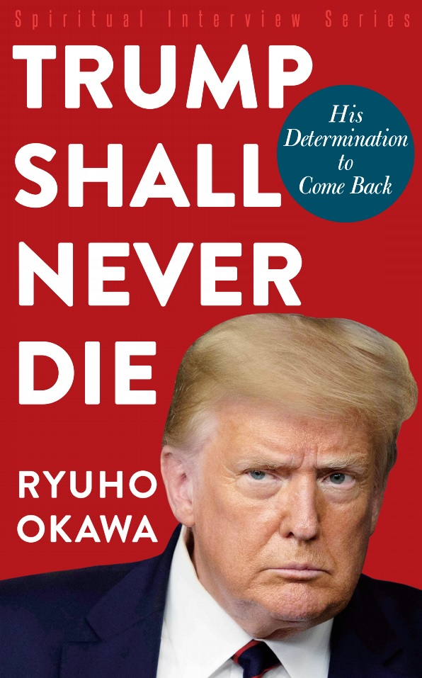 Trump Shall Never Die: His Determination to Come Back is out now!